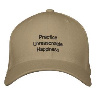 Practice Unreasonable Happiness Embroidered Hats