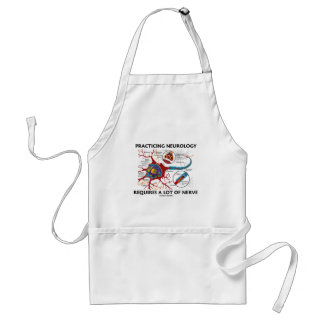 Practicing Neurology Requires A Lot Of Nerve Standard Apron
