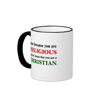 Practicing religion isn't practicing Christianity Ringer Mug