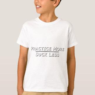 PractMore15.jpg T-Shirt