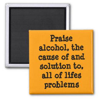 Praise alcohol! magnet