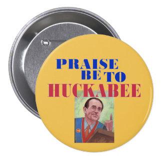 Praise be to Huckabee 7.5 Cm Round Badge