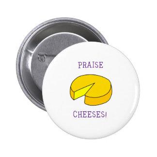 Praise Cheeses 6 Cm Round Badge