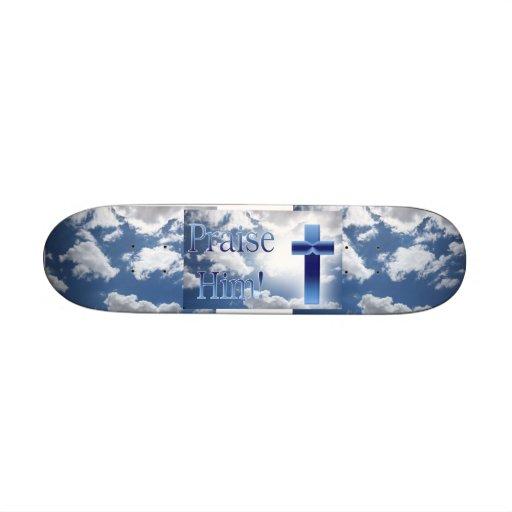 Praise Him Skateboard
