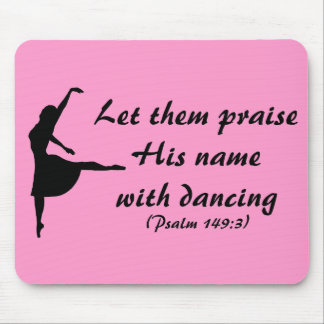 Praise Him With Dancing Mousepad