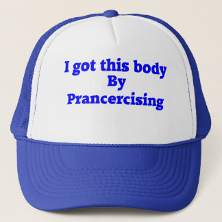 Prancercise Trucker Hat