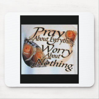 Pray About Everything Mousepads