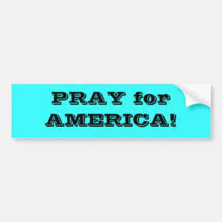 PRAY for AMERICA! Bumper Sticker