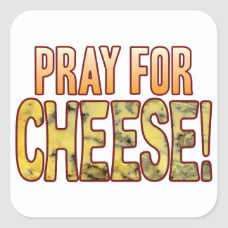 Pray For Blue Cheese Square Sticker