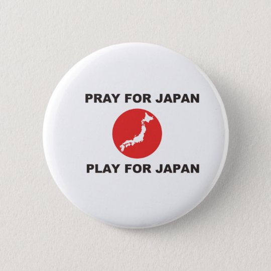 PRAY FOR JAPAN, PLAY FOR JAPAN. 6 CM ROUND BADGE