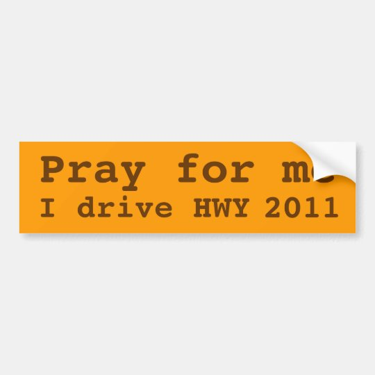 Pray for me bumper sticker