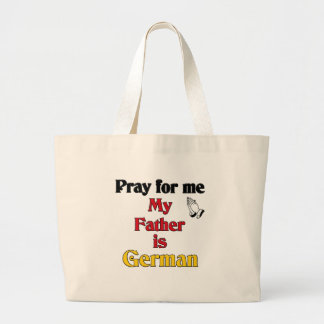 Pray for me my Father is German Jumbo Tote Bag
