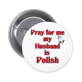Pray for me my Husband is Polish 6 Cm Round Badge