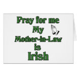 Pray for me My Mother-in-Law is Irish. Card