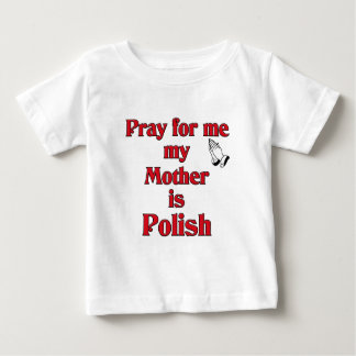 Pray for me my Mother is Polish Shirt