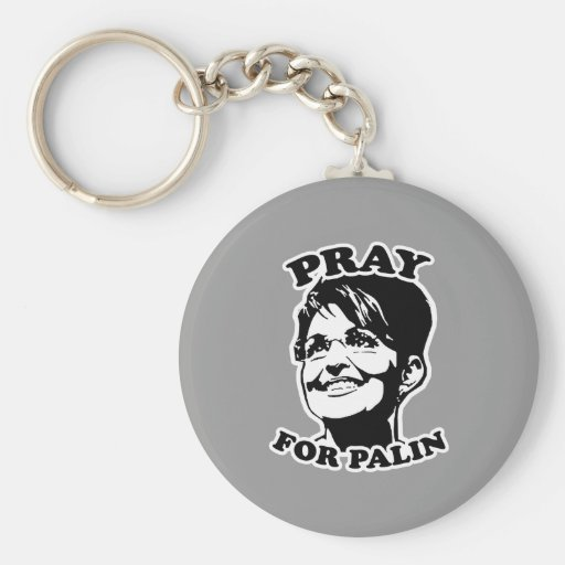 Pray for Palin Key Chains