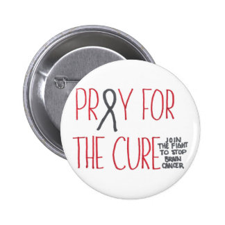 Pray for the Cure Brain Cancer Awareness Button