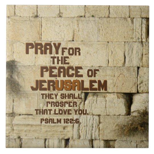 Pray for the Peace of Jerusalem, Psalm 122:6 Large Square Tile
