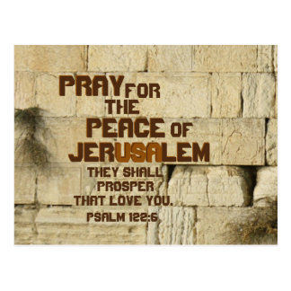 Pray for the Peace of Jerusalem, Psalm 122:6 Postcard