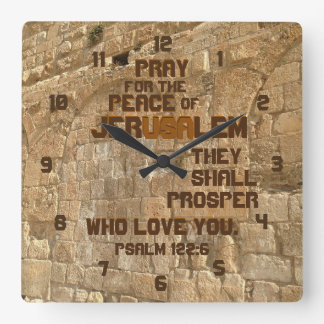 Pray for the Peace of Jerusalem, Psalm 122:6 Square Wall Clock