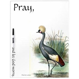 Pray Let God Worry Crane Bird Dry Erase Board