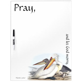 Pray Let God Worry Pelican Birds Dry Erase Board
