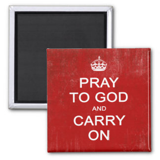 Pray to God and Carry On Keep Calm Parody Fridge Magnet