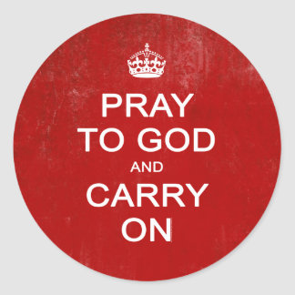Pray to God and Carry On, Keep Calm Parody Round Sticker