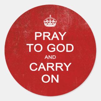 Pray to God and Carry On, Keep Calm Parody Round Sticker