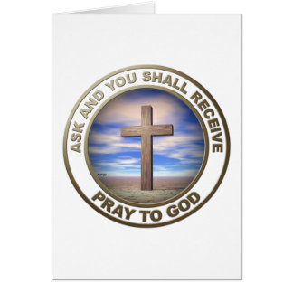Pray To God Greeting Card