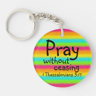 Pray without ceasing bible verse Single-Sided round acrylic key ring
