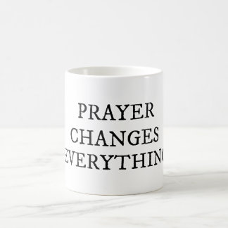 Prayer Changes Everything Christian Quote Coffee Mug