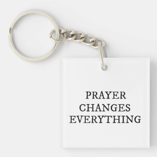 Prayer Changes Everything Christian Quote Keychain