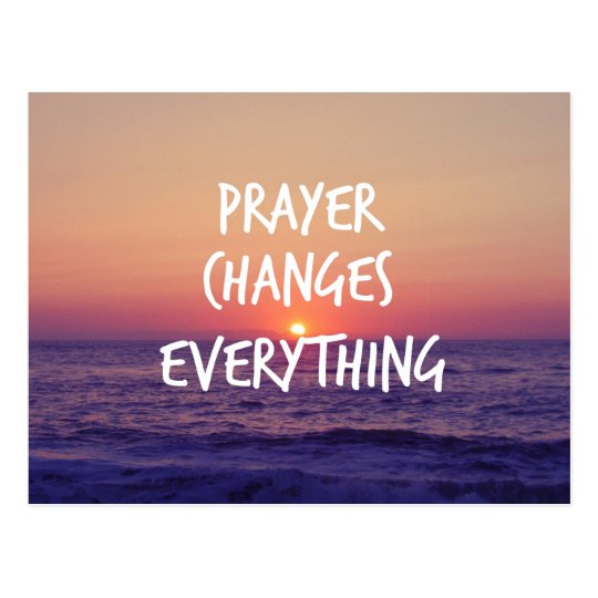 Prayer Changes Everything Christian Quote Postcard