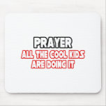 Prayer...Cool Kids Mousepads