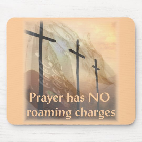 Prayer has no roaming charges mouse mat