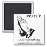 Prayer How to Do Nothing Fridge Magnet