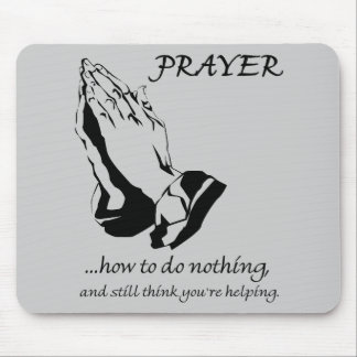 Prayer How to Do Nothing Mouse Pad