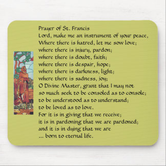 Prayer of St. Francis... Mousepad