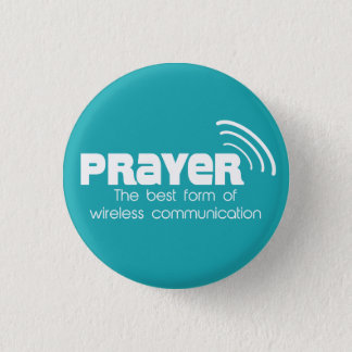 Prayer the Best Form of Communication Button