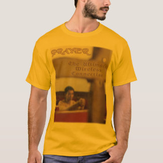 Prayer - The Ultimate Wireless Connection T-Shirt