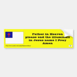 Prayer to end the illuminati bumper sticker