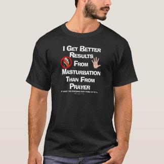 Prayer v Masturbation 1 T-Shirt