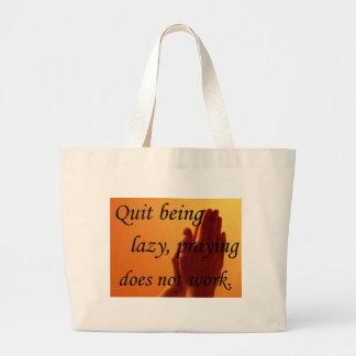 Praying Does Not Work Bag