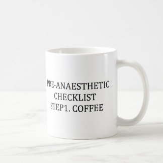 PRE-ANAESTHETIC CHECKLIST STEP 1 - COFFEE COFFEE MUG