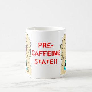 PRE-CAFFEINE STATE!! MUG