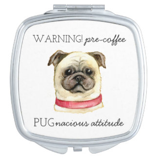Pre Coffee Pugnacious Attitude with Pug Travel Mirror