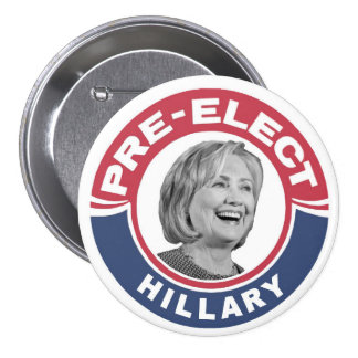 Pre-elect Hillary in 2016 7.5 Cm Round Badge