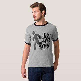 Preach the gospel always if necessary use words t shirt