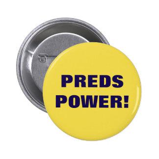 PREDS POWER! 6 CM ROUND BADGE